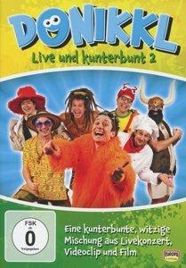 Donikkl - Live und Kunterbunt 2