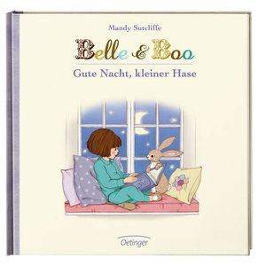Belle & Boo. Gute Nacht, kleiner Hase