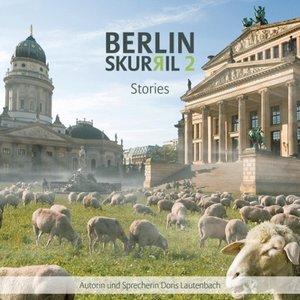 Berlin skurril 2 - Stories
