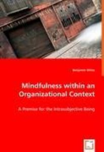 Mindfulness within an Organizational Context
