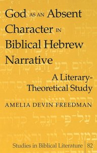 God as an Absent Character in Biblical Hebrew Narrative