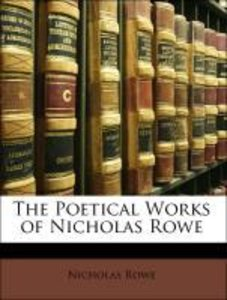 The Poetical Works of Nicholas Rowe