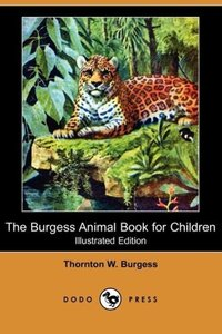 The Burgess Animal Book for Children (Illustrated Edition) (Dodo