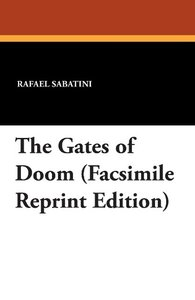 The Gates of Doom (Facsimile Reprint Edition)