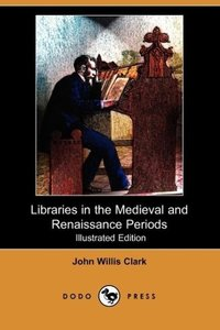 Libraries in the Medieval and Renaissance Periods (Illustrated E
