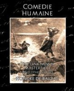 Comedie Humaine - The Unknown Masterpiece (and other stories)