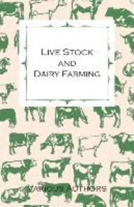Live Stock and Dairy Farming - A Non-Technical Manual for the Su