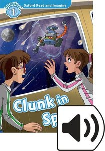 Oxford Read and Imagine 1: Clunk in Space MP3 Pack