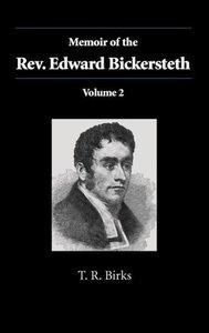Memoir of the Rev. Edward Bickersteth