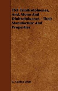 TNT Trinitrotoluenes, And, Mono And Dinitrotoluenes - Their Manu
