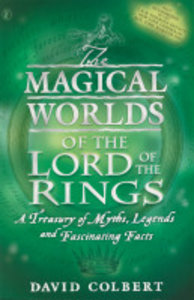 Colbert, D: Magical Worlds of the Lord of the Rings