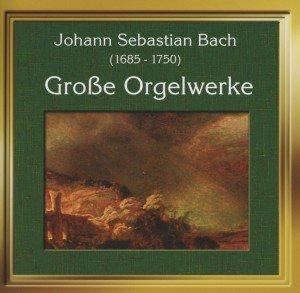 Bach/Grosse Orgelwerke