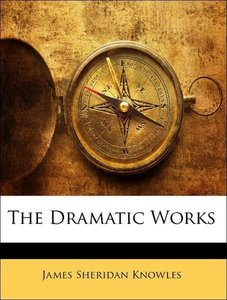 The Dramatic Works, Volumen III