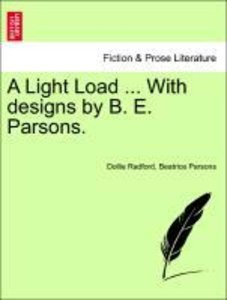 A Light Load ... With designs by B. E. Parsons.