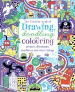 Drawing, Doodling & Colouring: Pirates, Dinosaurs, Machines and