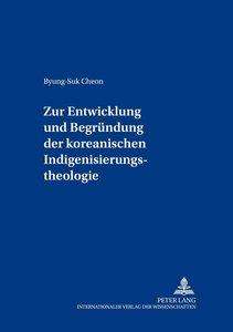 Zur Entwicklung und Begründung der koreanischen Indigenisierungs
