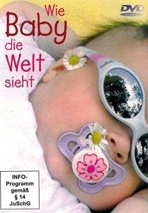 Wie Baby Die Welt Sieht