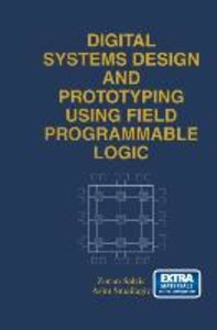 Digital Systems Design and Prototyping Using Field Programmable