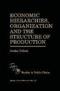 Economic Hierarchies, Organization and the Structure of Producti