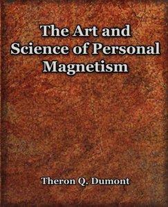 The Art and Science of Personal Magnetism (1913)