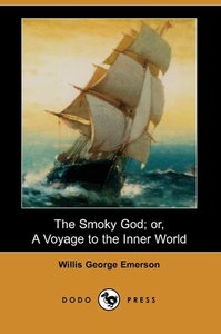 The Smoky God; Or, a Voyage to the Inner World (Dodo Press)
