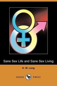Sane Sex Life and Sane Sex Living (Dodo Press)