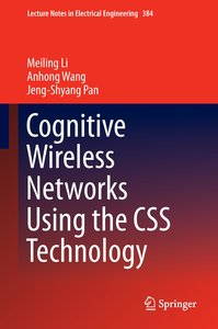 Cognitive Wireless Networks Using the CSS Technology