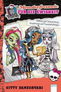 Monster High. Monsterfreunde für die Ewigkeit