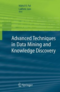 Advanced Techniques in Data Mining Knowledge Discovery