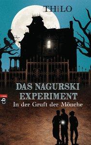 Das Nagurski-Experiment 01. In der Gruft der Mönche