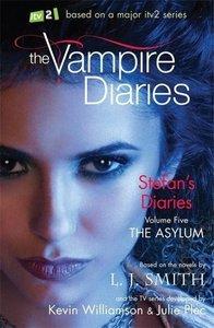 The Vampire Diaries: Stefan's Diaries 05. The Asylum