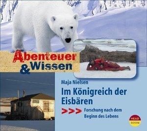 Abenteuer & Wissen. Im Königreich der Eisbären