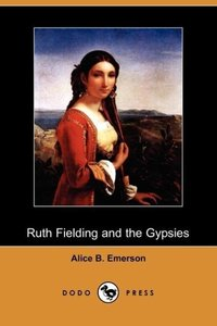Ruth Fielding and the Gypsies; Or, the Missing Pearl Necklace (D