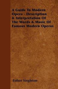 A Guide To Modern Opera - Description & Interpretation Of The Wo