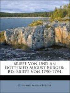 Briefe Von Und An Gottfried August Bürger: Bd. Briefe Von 1790-1