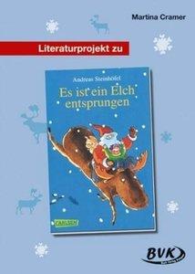 Literaturprojekt 'Es ist ein Elch entsprungen'