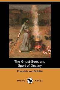 The Ghost-Seer, and Sport of Destiny (Dodo Press)