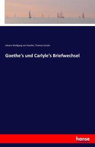 Goethe's und Carlyle's Briefwechsel