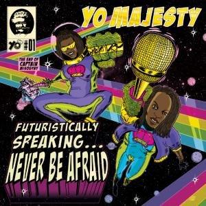 Futuristically Speaking...Never Be Afrai