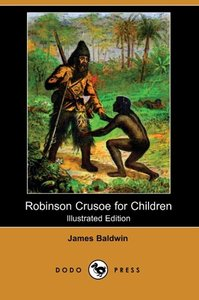 Robinson Crusoe for Children (Illustrated Edition) (Dodo Press)