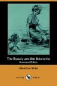 The Beauty and the Bolshevist (Illustrated Edition) (Dodo Press)