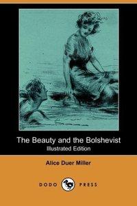 The Beauty and the Bolshevist (Illustrated Edition) (Dodo Press)