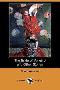 The Bride of Yonejiro and Other Stories (Dodo Press)