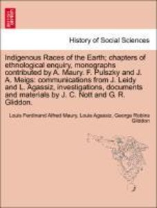 Indigenous Races of the Earth; chapters of ethnological enquiry,
