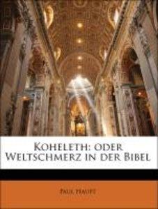Koheleth: oder Weltschmerz in der Bibel