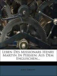 Leben des Missionars Henry Martyn in Persien.