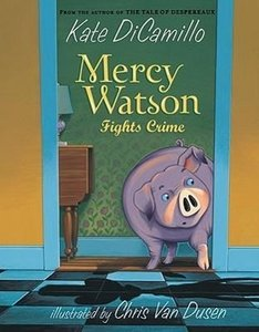 Mercy Watson - Fights Crime