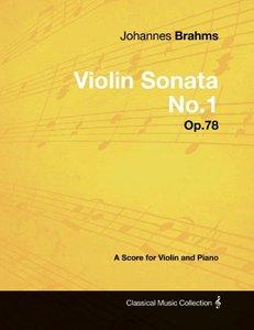 Johannes Brahms - Violin Sonata No.1 - Op.78 - A Score for Violi