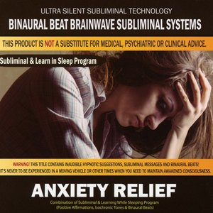 Anxiety Relief: Combination of Subliminal