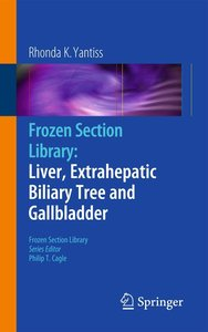 Frozen Section Library: Liver, Extrahepatic Biliary Tree and Gal